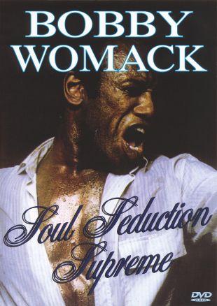 Bobby Womack: Soul Seduction Supreme