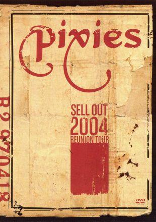 Pixies: Sellout - 2004 Reunion Tour
