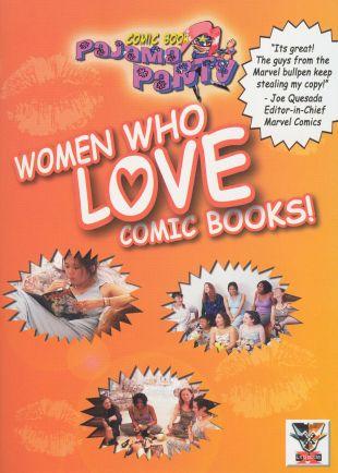 Comic Book Pajama Party: Women Who Love Comic Books