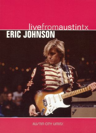 Live From Austin TX: Eric Johnson