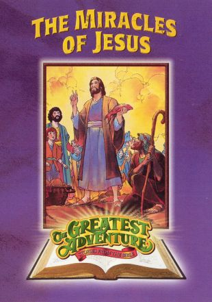Greatest Adventure: Stories from the Bible : The Miracles of Jesus