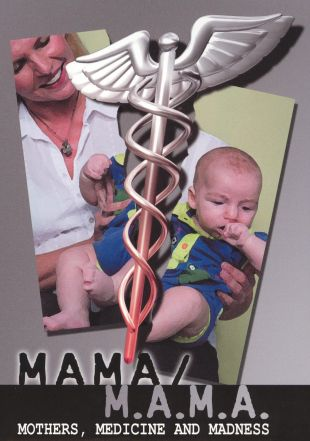 Mama/M.A.M.A.: Munchausen's Syndrome by Proxy