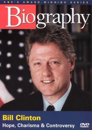 Biography: Bill Clinton - Hope, Charisma, Controversy