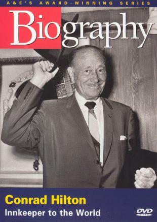 Biography: Conrad Hilton - Innkeeper to the World