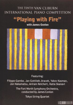 The Tenth Van Cliburn International Piano Competition: Playing With Fire
