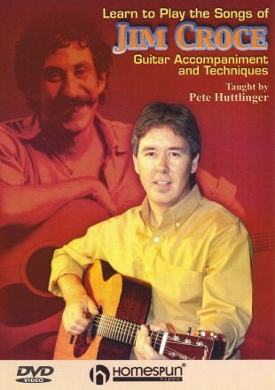 Pete Huttlinger: Learn to Play the Songs of Jim Croce