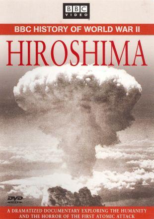 Hiroshima : Hiroshima: BBC History of World War II