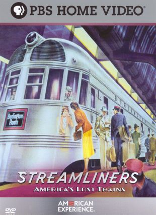 American Experience : Streamliners: America's Lost Trains