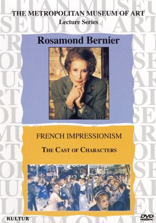 Rosamond Bernier: The French Impressionists - The Cast of Characters