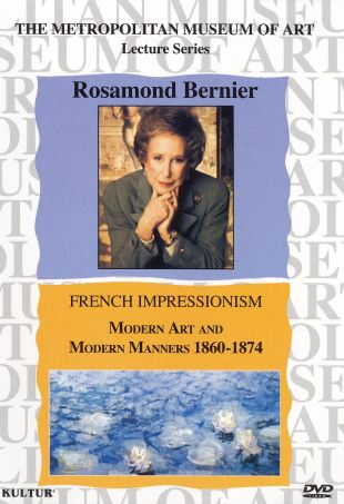 Rosamond Bernier: The French Impressionists - Modern Art and Modern Manners 1860-1874