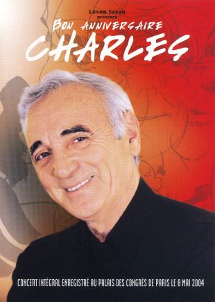 Charles Aznavour: Bon Anniversaire Charles