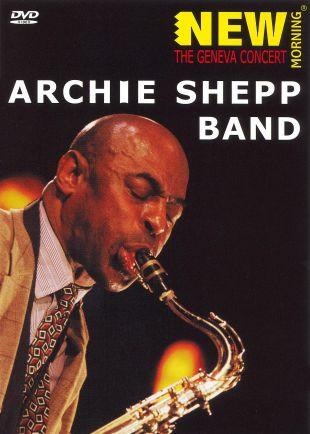 Archie Shepp: The Geneva Concert