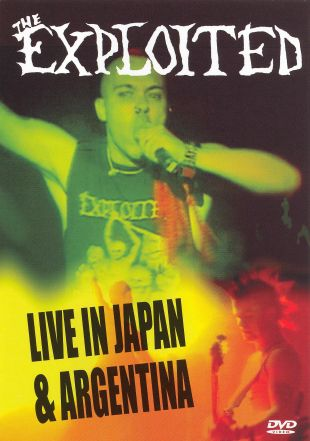 The Exploited: Live in Japan/Argentina