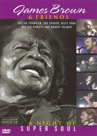James Brown and Friends: Night of Super Soul