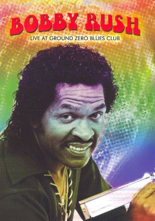 Bobby Rush: Live at Ground Zero