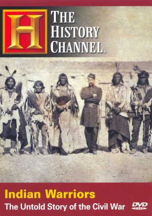 Indian Warriors: The Untold Story of the Civil War