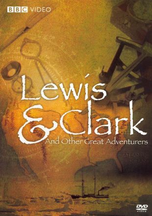 Lewis and Clark and Other Great Adventures