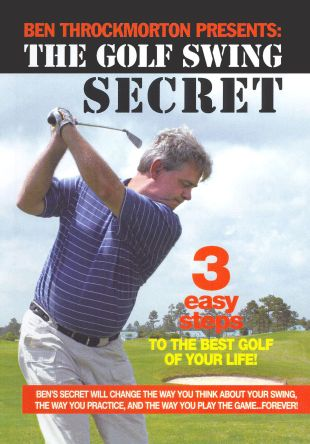 Ben Throckmorton: The Golf Swing Secret