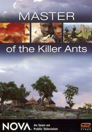 NOVA : Master of the Killer Ants