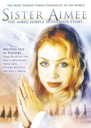 Sister Aimee: The Aimee Semple McPherson Story