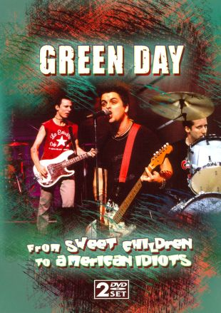 Green Day: From Sweet Children to American Idiots