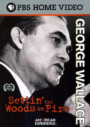 American Experience: George Wallace - Settin' The Woods On Fire