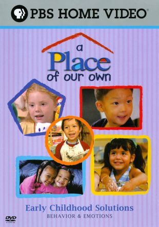 A Place of Our Own: Early Childhood Solutions - Behavior & Emotions