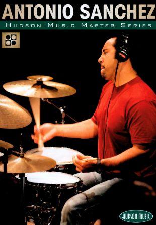 Antonio Sanchez: Hudson Music Master Series