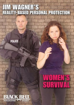 Jim Wagner Reality-Based Personal Protection: Women's Survival
