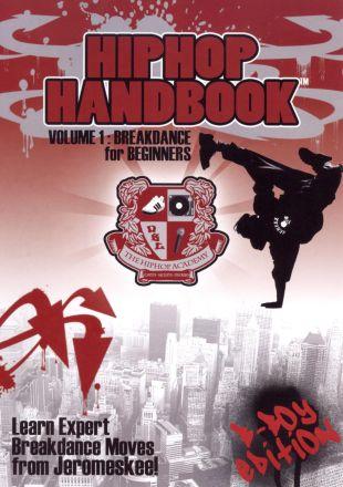 Hip Hop Handbook, Vol. 1: Breakdance for Beginners