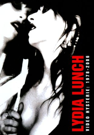Lydia Lunch: Video Hysterie - 1978-2006
