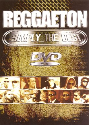 Reggaeton: Simply the Best
