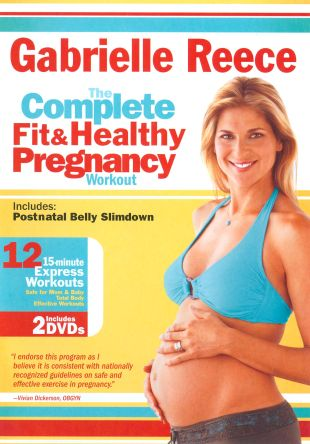 Gabrielle Reece: The Complete Fit and Healthy Pregnancy Workout