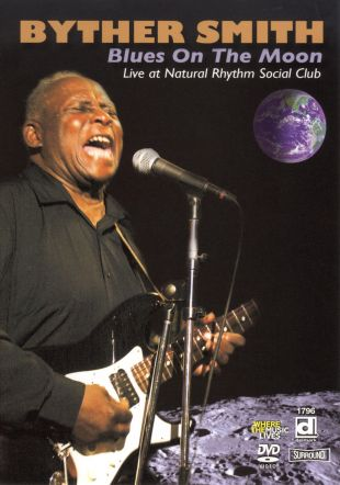 Byther Smith: Blues on the Moon, Live at the Rhythm Social Club