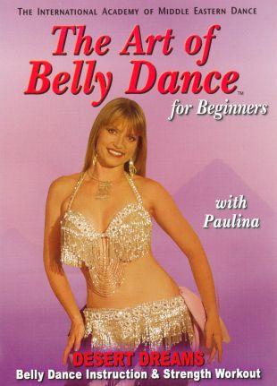 The Art of Belly Dance for Beginners: Desert Dreams