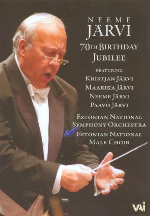 Neeme Järvi: 70th Birthday Jubilee