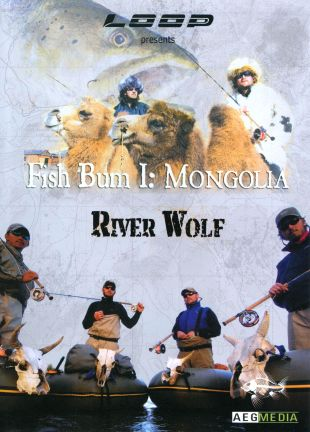 Fish Bum I: Mongolia - Riverwolf