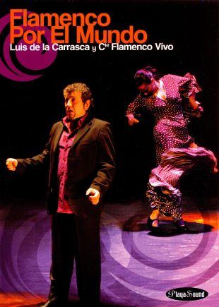 Luis de la Carrasca: Flamenco por el Mundo