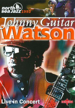 Johnny Guitar Watson: Live in Concert