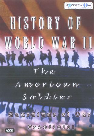 History of World War II: The American Soldier