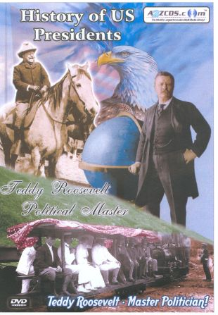 History of US Presidents: Teddy Roosevelt - Political Master