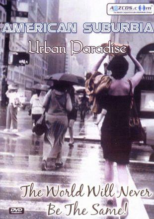 American Suburbia: Urban Paradise