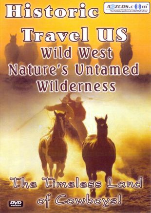 Historic Travel US: Wild West - Nature's Untamed Wilderness