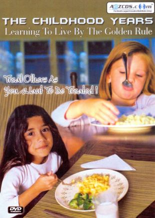The Childhood Years: Learning to Live by the Golden Rule