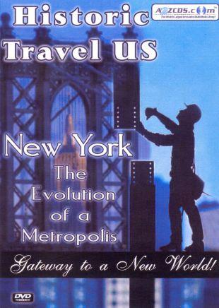 Historic Travel US: New York the Evolution of a Metropolis