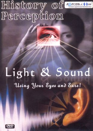History of Perception: Light and Sound