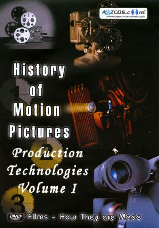 History of Motion Pictures: Production Technologies, Vol. 1