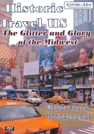 Historic Travel US: The Glitter and Glory of the Midwest