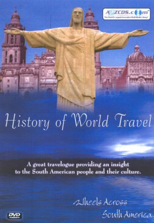 History of World Travel: Wheels Across South America
