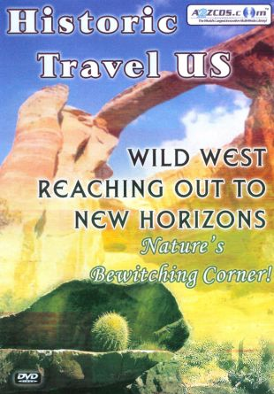 Historic Travel US: Wild West - Reaching out to New Horizons